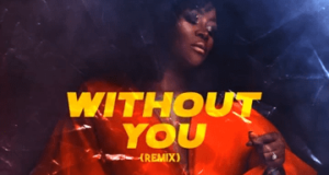 DJ Tunez – Without You (Remix) ft Omawumi