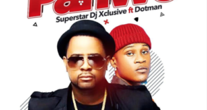 DJ Xclusive – Pariwo ft Dotman