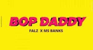 Falz & Mz Banks – Bop Daddy