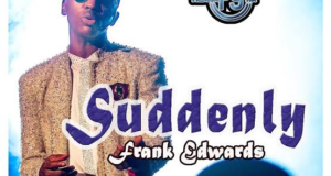 Frank Edwards – Suddenly