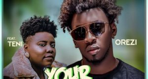 Orezi – Your Body ft Teni