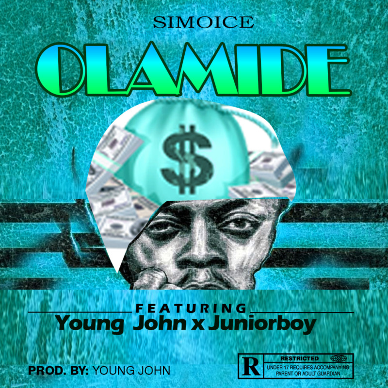 Simoice - Olamide ft Young John & Junior Boy [AuDio]