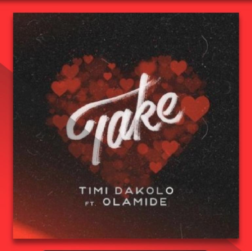 Timi Dakolo – Take ft Olamide