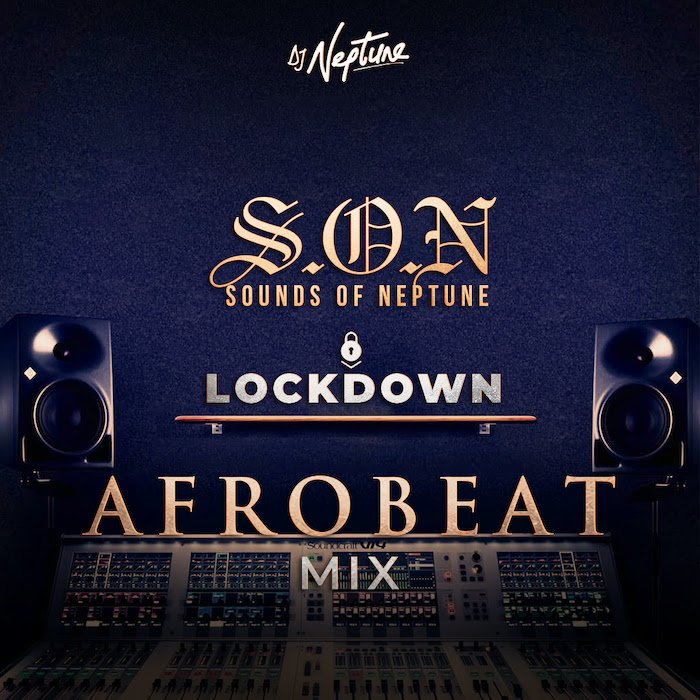 DJ Neptune – Sounds Of Neptune (Afrobeat Lockdown Mix)