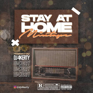 Dj 4Kerty - Stay At Home Mixtape
