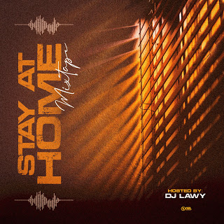 Dj Lawy – Stay At Home MixTape
