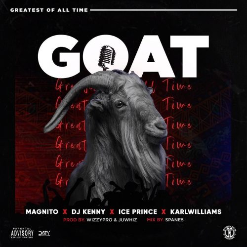 Magnito – GOAT ft Ice Prince, DJ Kenny & Karl Williams