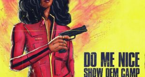 Show Dem Camp – Do Me Nice ft Buju