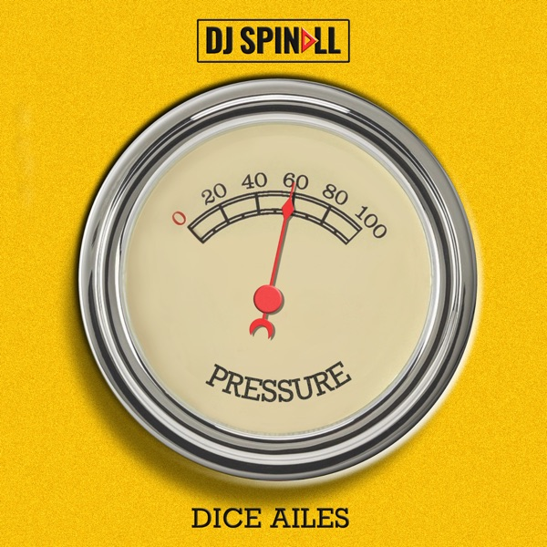 DJ Spinall & Dice Ailes – Pressure