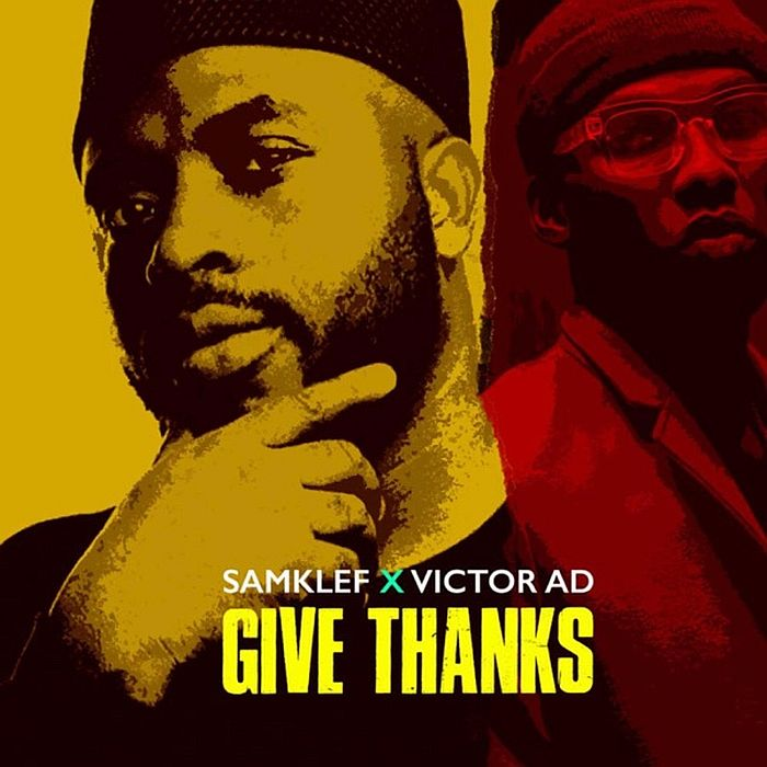 Samklef - Give Thanks ft Victor AD