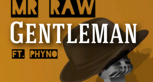 Mr Raw – Gentleman ft Phyno