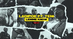 LadiPoe – Lemme Know (Remix) ft Teni