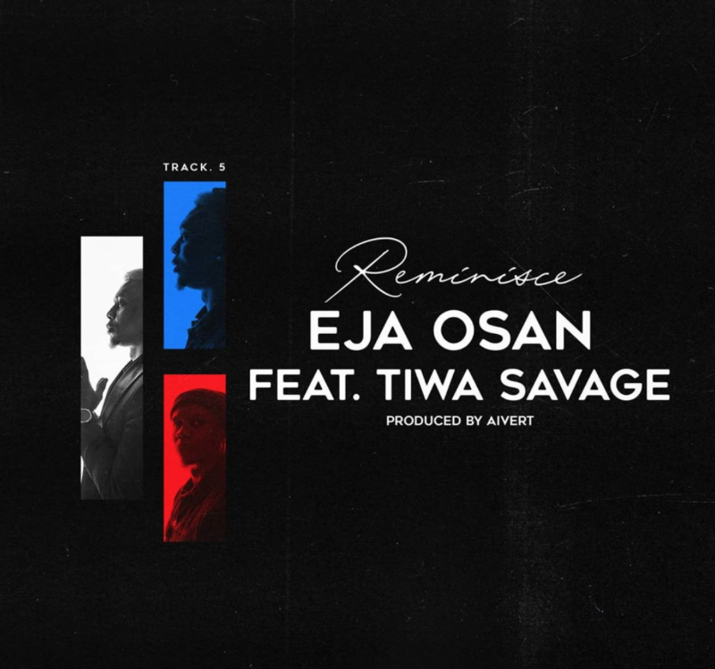 Reminisce – Eja Osan ft Tiwa Savage