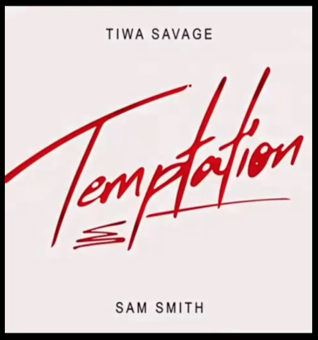 Tiwa Savage – Temptation ft Sam Smith