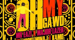 Mr Eazi & Major Lazer – Oh My Gawd ft Nicki Minaj & K4mo