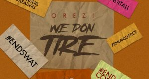 Orezi – We Don Tire