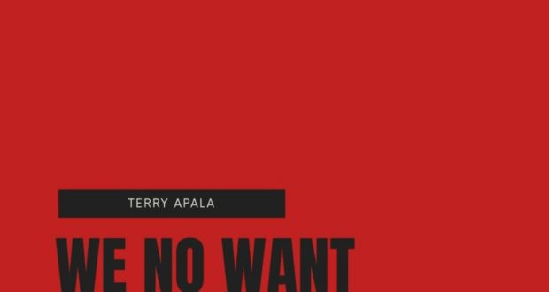 Terry Apala – We No Want Sars