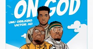 Umu Obiligbo – On God ft Victor AD