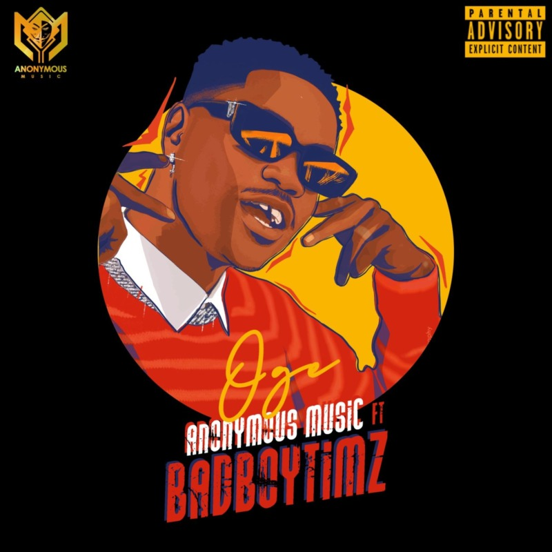 Bad Boy Timz & Anonymous Music – Oge