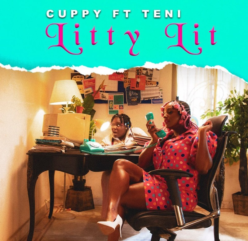 Cuppy - Litty Lit ft Teni [ViDeo]
