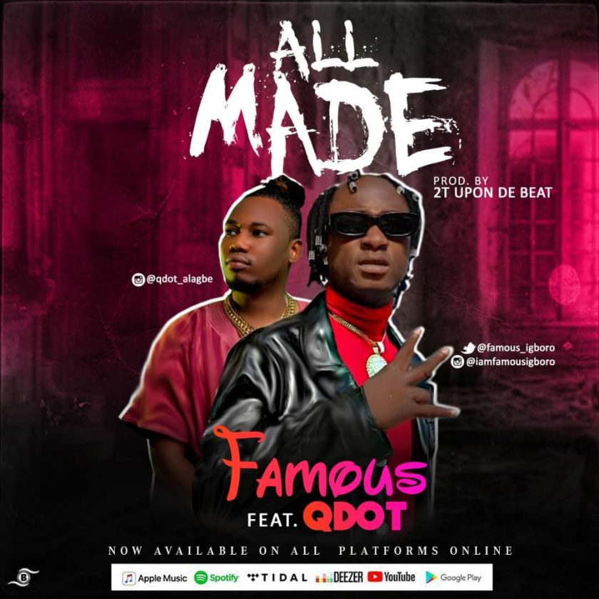 Famous – All Made ft Qdot