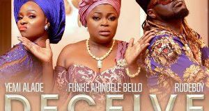 Yemi Alade - Deceive ft Rudeboy & Funke Akindele [ViDeo]