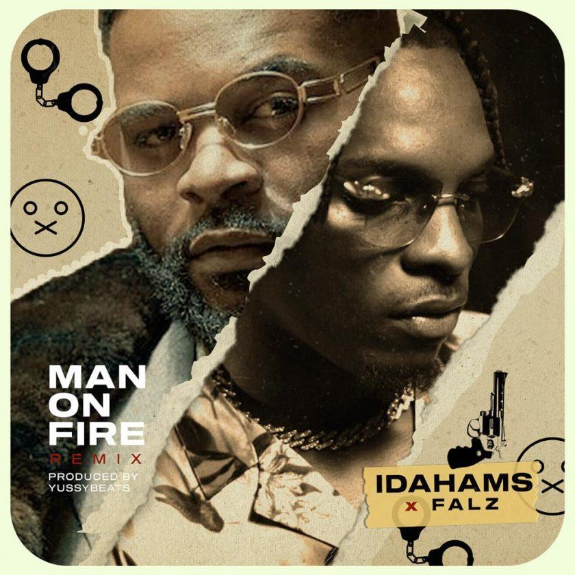 Idahams - Man On Fire (Remix) ft Falz