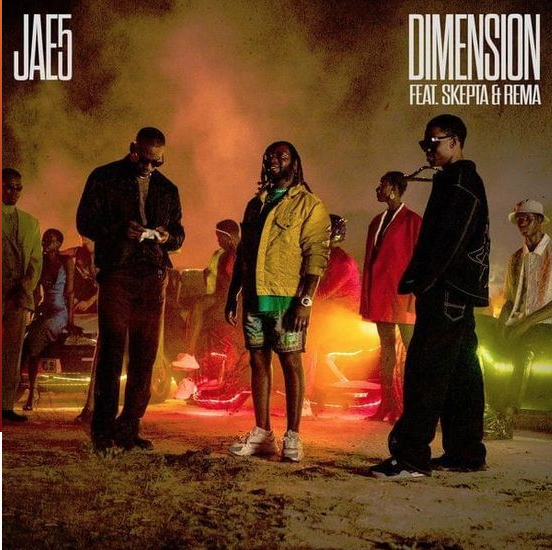 JAE5 - Dimension ft Skepta & Rema