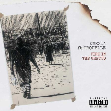 Kwesta - Fire In The Ghetto ft Troublle