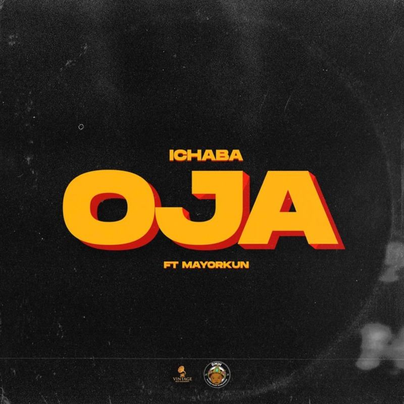 Ichaba - Oja ft Mayorkun
