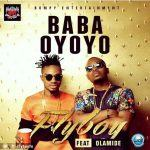 Fly Boy - Baba Oyoyo ft Olamide [AuDio]