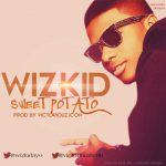 Wizkid - Sweet Potato [AuDio]
