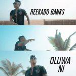 Reekado Banks - Oluwa Ni [AuDio + ViDeo]