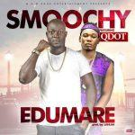 Smoochy - Edumare ft Qdot [AuDio]