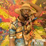 Ric Hassani - Only You (Sigag Lauren Remix) [AuDio]