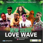 Dj Stiphbami - Naija New Skool Love Wave [MiXTape]