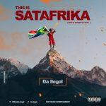Da Ilegal - This is Satafrika [AuDio]