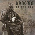 Burna Boy – Odogwu [AuDio]