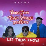 Young Jonn, Tiwa Savage & Joeboy – Let Them Know