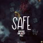 Mavins - Safe ft Don Jazzy & Falz