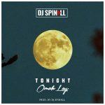 DJ Spinall & Omah Lay – Tonight