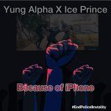 Yung Alpha & Ice Prince – Because Of iPhone