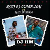 DJ HM - Best Of Omah Lay ft Bella Shmurda