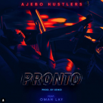 Ajebo Hustlers - Pronto ft Omah Lay