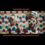Basketmouth - Pepper Soup ft Duncan Mighty & Ice Prince