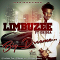 Limbuzee - Big Dreams ft Erigga [AuDio]