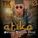 T.K Swag - Atika [AuDio]