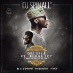 DJ Spinall - Gba Gbe e ft Burna Boy [AuDio]