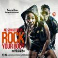 AK Songstress - Rock Your Body ft Patoranking