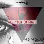 May D - All Your Sorrows